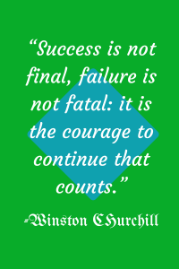 """Success is not final, failure is not"